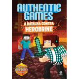 Authentic-Games---A-Batalha-Contra-Herobrine---Astral-Cultur